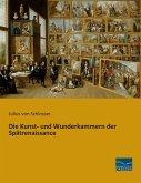 Die Kunst- und Wunderkammern der Spätrenaissance
