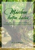 Märchen helfen heilen (eBook, ePUB)