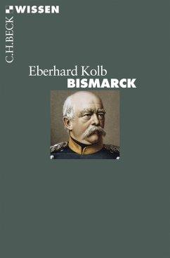 Bismarck (eBook, ePUB) - Kolb, Eberhard