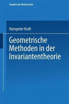 Geometrische Methoden in der Invariantentheorie - Kraft, Hans-Peter