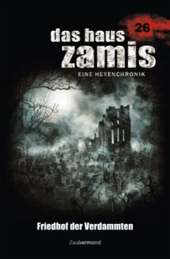 Friedhof der Verdammten / Das Haus Zamis Bd.26 - Thurner, Michael M.; Corvo, Catalina