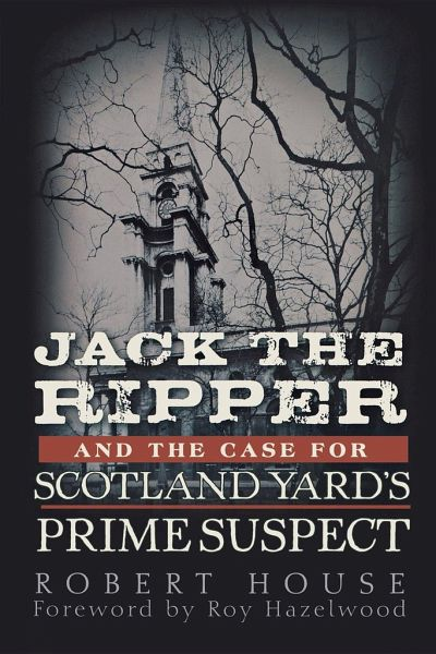 Jack The Ripper And The Case For Scotland Yards Prime Suspect Von