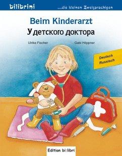 Beim Kinderarzt. Deutsch-Russsisch - Fischer, Ulrike; Höppner, Gabi