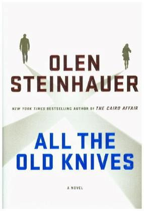 All the Old Knives - Steinhauer, Olen