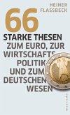 66 starke Thesen zum Euro, zur Wirtschaftspolitik und zum deutschen Wesen (eBook, ePUB)
