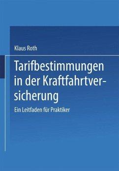 Tarifbestimmungen in der Kraftfahrtversicherung - Roth, Klaus