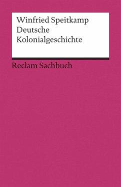 Deutsche Kolonialgeschichte - Speitkamp, Winfried