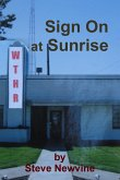 Sign on at Sunrise (Including the Essay a Friendship Forged in Radio))
