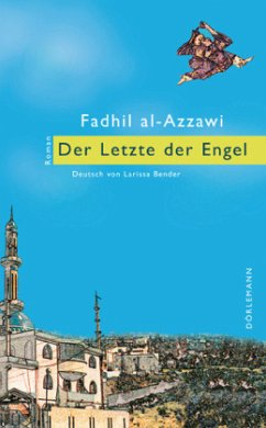 Der Letzte der Engel - Azzawi, Fadhil Al-