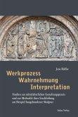 Werkprozess – Wahrnehmung – Interpretation (eBook, PDF)