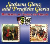 Sachsens Glanz Und Preußens Gloria