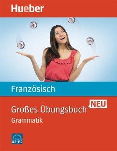 Großes Übungsbuch Französisch Neu. Grammatik - Laudut, Nicole; Patte-Möllmann, Catherine