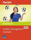 Großes Übungsbuch Italienisch Neu. Grammatik