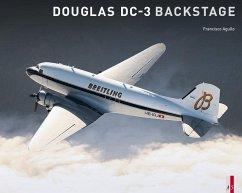 Douglas DC-3 Backstage - Agullo, Francisco