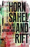Horn, Sahel, and Rift: Fault-Lines of the African Jihad