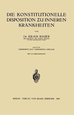 Die Konstitutionelle Disposition zu inneren Krankheiten - Bauer, Julius
