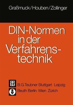 DIN-Normen in der Verfahrenstechnik - Grassmuck, Jochem; Houben, Karl-Werner; Zollinger, Rudolf M.