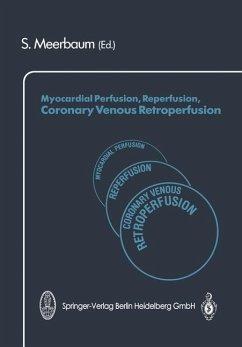 Myocardial Perfusion, Reperfusion, Coronary Venous Retroperfusion
