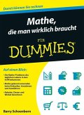 Mathe, die man wirklich braucht für Dummies