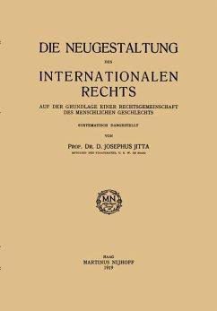 Die Neugestaltung des Internationalen Rechts