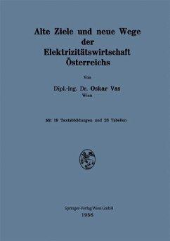Alte Ziele und neue Wege der Elektrizitätswirtschaft Österreichs