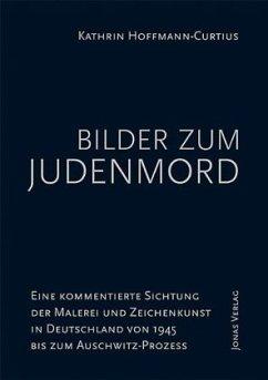 Bilder zum Judenmord - Hoffmann-Curtius, Kathrin
