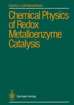 Chemical Physics of Redox Metalloenzyme Catalysis - Likhtenshtein, Gertz I.