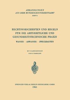 Rechtsvorschriften und Regeln für die Amtsärztliche und Gesundheitstechnische Praxis