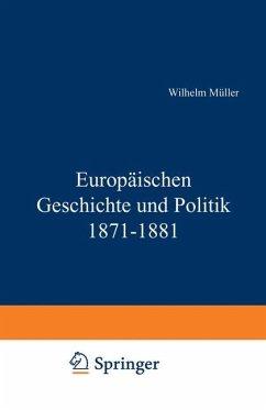 Europäische Geschichte und Politik 1871-1881 - Müller, Wilhelm