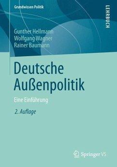 Deutsche Außenpolitik - Link, Werner; Wagner, Wolfgang; Baumann, Rainer