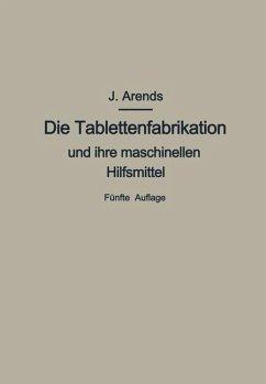 Die Tablettenfabrikation und ihre maschinellen Hilfsmittel