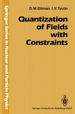 Quantization of Fields with Constraints - Gitman, Dmitri;Tyutin, Igor V.