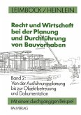 Recht und Wirtschaft bei der Planung und Durchführung von Bauvorhaben