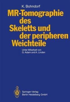 MR-Tomographie des Skeletts und der peripheren Weichteile - Bohndorf, Klaus