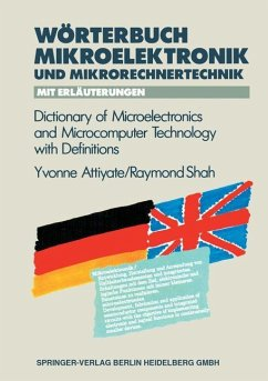 Wörterbuch der Mikroelektronik und Mikrorechnertechnik mit Erläuterungen / Dictionary of Microelectronics and Microcomputer Technology with Definitions
