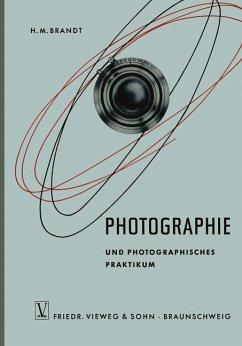Photographie und Photographisches Praktikum - Brandt, Hans-Martin