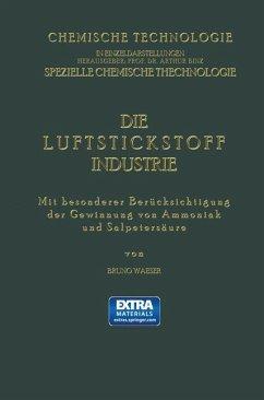 Die Luftstickstoff-Industrie - Waeser, Bruno