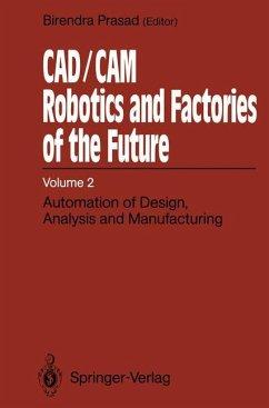 CAD/CAM Robotics and Factories of the Future