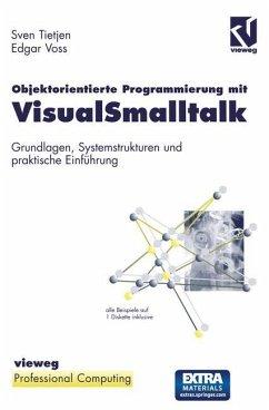 Objektorientierte Programmierung mit VisualSmalltalk - Voss, Edgar
