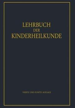 Lehrbuch der Kinderheilkunde - Degkwitz, Rudolf; Glanzmann, E.; Goebel, F.