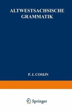 Altwestsächsische Grammatik - Cosijn, P. J.