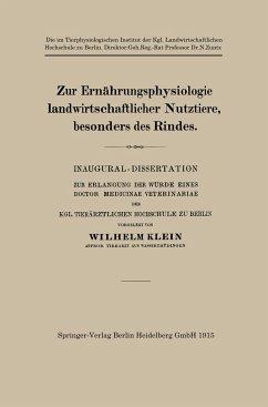 Zur Ernährungsphysiologie landwirtschaftlicher Nutztiere, besonders des Rindes - Klein, Wilhelm
