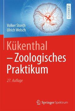 Kükenthal - Zoologisches Praktikum - Storch, Volker;Welsch, Ulrich