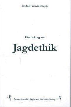 Ein Beitrag zur Jagdethik - Winkelmayer, Rudolf
