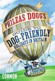 Phileas Dogg's Guide to Dog Friendly Holidays in Britain (eBook, ePUB)
