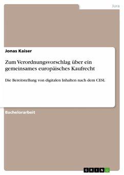Zum Verordnungsvorschlag über ein gemeinsames europäisches Kaufrecht (eBook, PDF) - Kaiser, Jonas