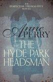 The Hyde Park Headsman (Thomas Pitt Mystery, Book 14) (eBook, ePUB)