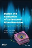 Design and Fabrication of Self-Powered Micro-Harvesters (eBook, PDF)