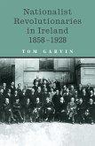 Nationalist Revolutionaries in Ireland 1858-1928 (eBook, ePUB)
