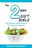 2 Day Diet Bible: The Ultimate Cheat Sheet & 70 2 Day Diet Recipes (eBook, ePUB)